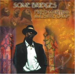 Fred Martin & the Levite Camp - Some Bridges CD Cover Art