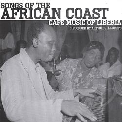 Alberts, Arthur - Songs of the African Coast: Cafe Music of Liberia CD Cover Art