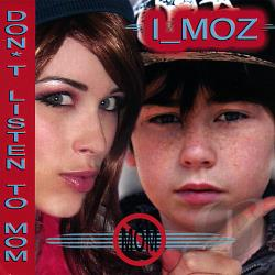 I_moz - Don't Listen To Mom CD Cover Art
