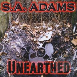 S.A. Adams - Unearthed CD Cover Art
