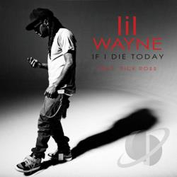 Lil Wayne - If I Die Tonight CD Cover Art