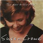 Crowe, Susan - Door To The River CD Cover Art