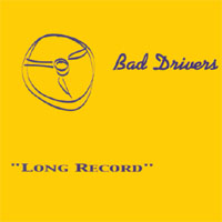 Bad Drivers - Long Record CD Cover Art