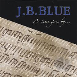J.B.Blue - As Time Goes By... CD Cover Art
