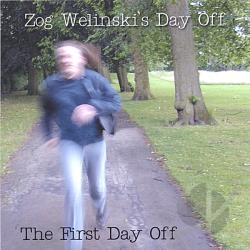 Zog Welinski's Day Off - First Day Off CD Cover Art