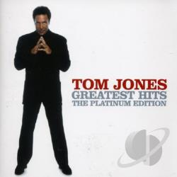 Jones, Tom - Greatest Hits - The Platinum Edition CD Cover Art