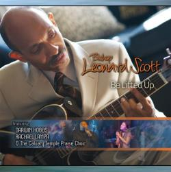 Scott, Dr. Leonard - Be Lifted Up CD Cover Art