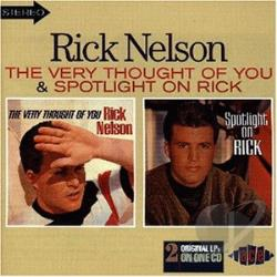 Nelson, Rick - Very Thought of You/Spotlight on Rick CD Cover Art