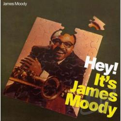 Moody, James - Hey! It's James Moody CD Cover Art