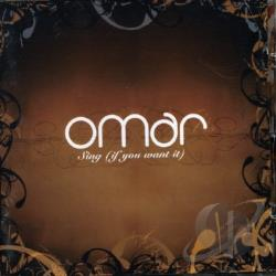 Omar - Sing If You Want It CD Cover Art