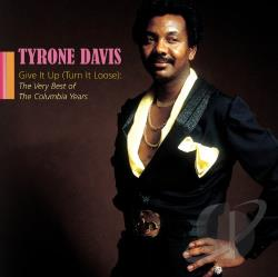 Davis, Tyrone - Give It Up (Turn It Loose): The Very Best of the Columbia Years CD Cover Art