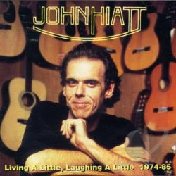 Hiatt, John - Living A Little Laughing A Little CD Cover Art