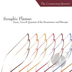 Countertop Quartet - Seraphic Flames: Duets, Trios, and Quartets of the Renaissance & Baroque CD Cover Art