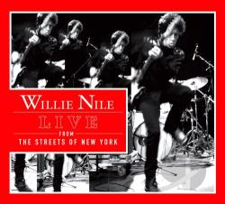 Nile, Willie - Live from the Streets of New York CD Cover Art