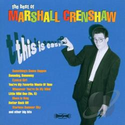 Crenshaw, Marshall - Best of Marshall Crenshaw: This Is Easy CD Cover Art