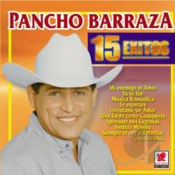 Barraza, Pancho - 15 Exitos CD Cover Art