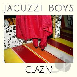 Jacuzzi Boys - Glazin' CD Cover Art