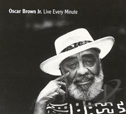 Brown, Oscar Jr. - Live Every Minute CD Cover Art