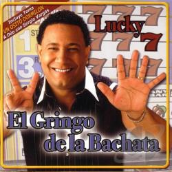 El Gringo De La Bachata - Lucky 7 CD Cover Art