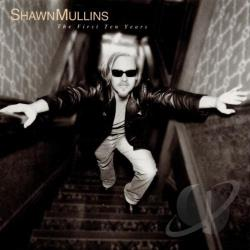 Mullins, Shawn - First Ten Years CD Cover Art