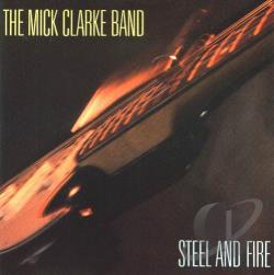 Clarke, Mick - Steel And Fire CD Cover Art