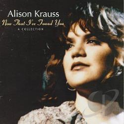 Krauss, Alison - Now That I've Found You: A Collection CD Cover Art