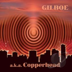 Gilboe - A.K.A. Copperhead CD Cover Art