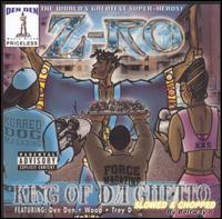Z-Ro - King Of Da Ghetto: Chopped & Screwed CD Cover Art