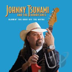 Johnny Tsunami and the Hurricanes - Blowin' the Roof Off the Motha CD Cover Art
