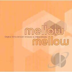 Mellow Mellow - Mellow Mellow: Original 1970S Smooth Grooves & Chilled Breaks CD Cover Art