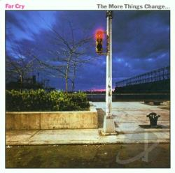 Far Cry - More Things Change CD Cover Art