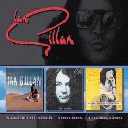 Gillan, Ian - Naked Thunder/Toolbox/Cherkazoo CD Cover Art