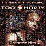 Too $Hort / Too Short - Mack of the Century... Too Short's Greatest Hits CD Cover Art