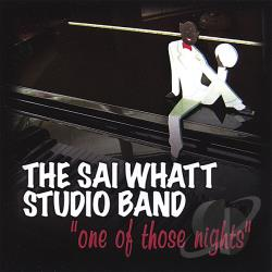 Sai Whatt Studio Band - One Of Those Nights CD Cover Art