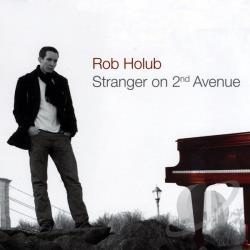 Holub, Rob - Stranger On 2nd Avenue CD Cover Art