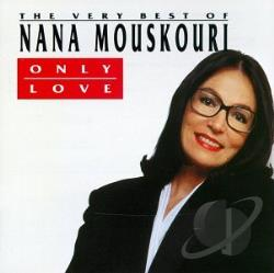 Mouskouri, Nana - Only Love: The Best of Nana CD Cover Art