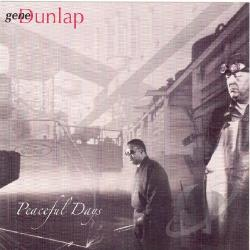 Dunlap, Gene - Peaceful Days CD Cover Art