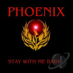 Phoenix - Stay With Me Baby CD Cover Art