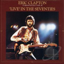 Clapton, Eric - Time Pieces, Vol. 2: Live in the '70s CD Cover Art