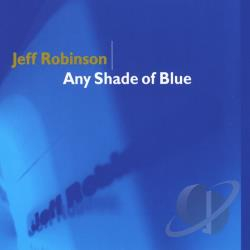 Robinson, Jeff - Any Shade of Blue CD Cover Art