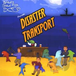 Brad's Dead Fish - Disaster Transport CD Cover Art