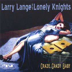 Larry Lange And His Lonely Knights - Crazy Crazy Baby CD Cover Art