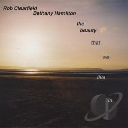 Clearfield, Rob & Bethany Hamilton - Beauty That We Live In CD Cover Art