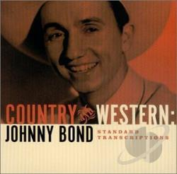 Bond, Johnny - Country and Western: Johnny Bond Standard Transcriptions CD Cover Art