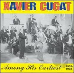 Cugat, Xavier - Among His Earliest 1932-35 CD Cover Art