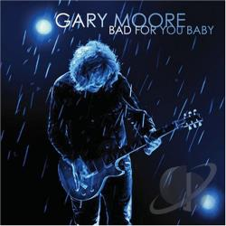 Moore, Gary - Bad for You Baby CD Cover Art