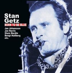 Getz, Stan - Born to Be Blue CD Cover Art