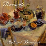 Reconcile - Bed And Breakfast CD Cover Art