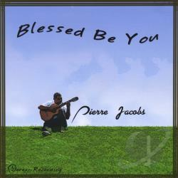 Jacobs, Pierre - Blessed Be You CD Cover Art