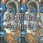 Led Zeppelin Salute - Get Some More Led Out DB Cover Art